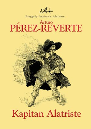 Arturo Perez-Reverte - Kapitan Alatriste (okładka)