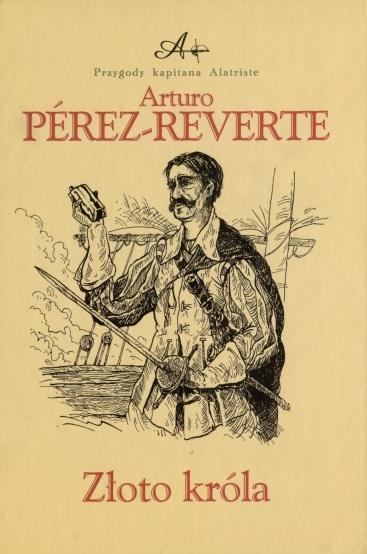 Arturo Perez-Reverte - Złoto króla (okładka)
