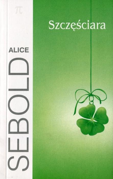 """Alice Sebold - """"Szczęściara"""" (okładka)"""