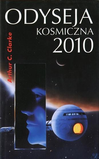 """Arthur C. Clarke - """"Odyseja kosmiczna 2010"""" (okładka)"""