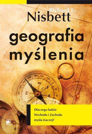 Richard E. Nisbett - Geografia myślenia (okładka)