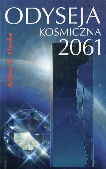 """Arthur C. Clarke - """"Odyseja kosmiczna 2061"""" (okładka)"""