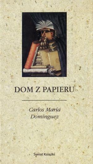 Carlos Maria Dominguez - Dom z papieru (okładka)