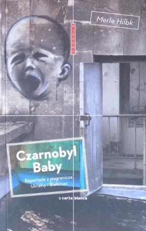 Merle Hilbk - Czarnobyl baby (okładka)