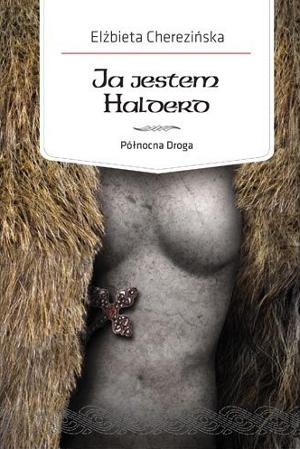 "Elżbieta Cherezińska - ""Ja jestem Halderd"" (okładka)"