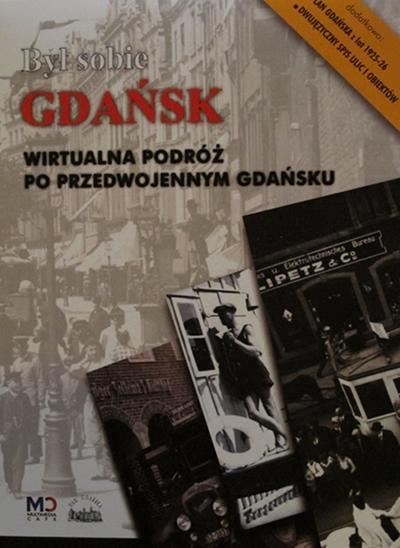 Był sobie Gdańsk: Wirtualna podróż po przedwojennym Gdańsku