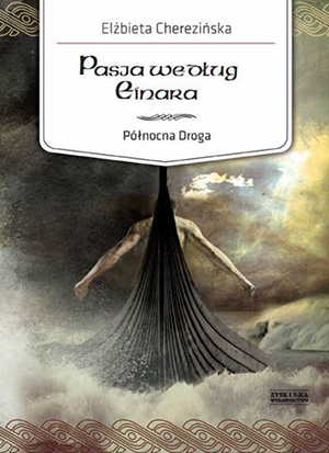 Elżbieta Cherezińska - Pasja według Einara (okładka)