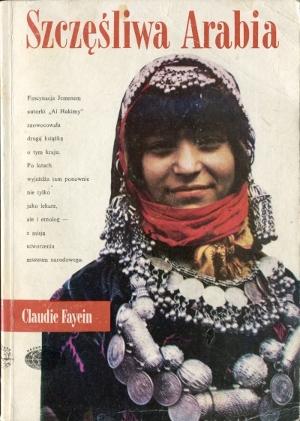 Claudie Fayein - Szczęśliwa Arabia (okładka)