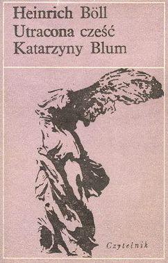 Heinrich Boll - Utracona cześć Katarzyny Blum (okładka)