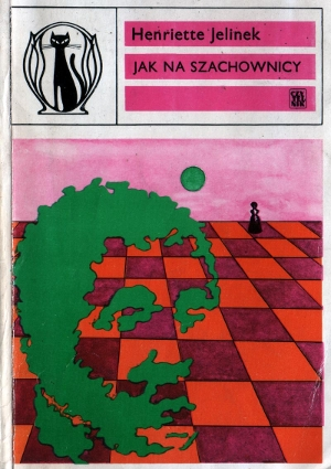 Henriette Jelinek - Jak na szachownicy (okładka)