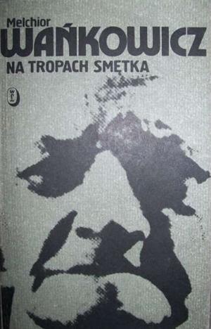 Na tropach Smętka - Melchior Wańkowicz (okładka)