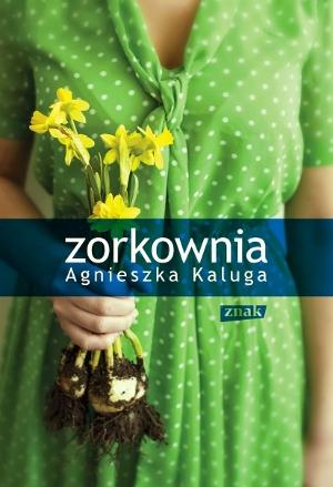 Zorkownia - Agnieszka Kaluga (okładka)