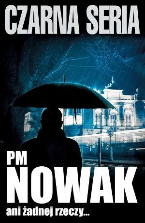 PM Nowak - Ani żadnej rzeczy... (okładka)