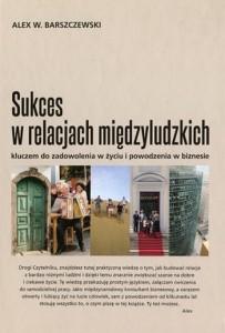 Sukces w relacjach międzyludzkich - Alex Barszczewski (okładka)