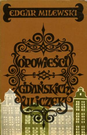 Edgar Milewski - Opowieści gdańskich uliczek (okładka)