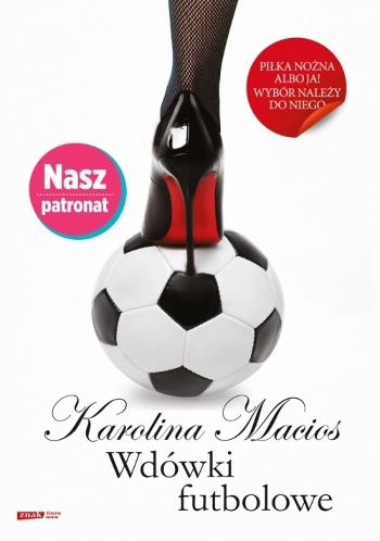 Karolina Macios - Wdówki futbolowe (okładka)