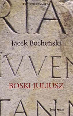 Jacek Bocheński - Boski Juliusz (okładka)