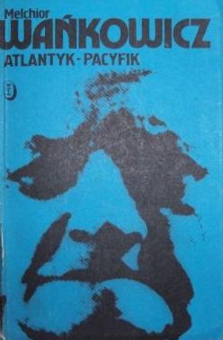 Melchior Wańkowicz - Atlantyk-Pacyfik (okładka)