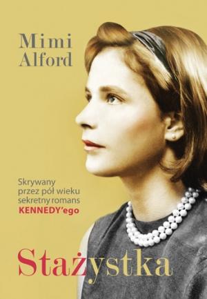 Mimi Alford - Stażystka (okładka)