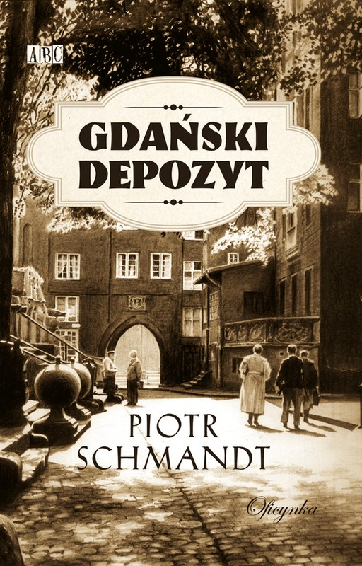 Piotr Schmandt - Gdański depozyt (okładka)