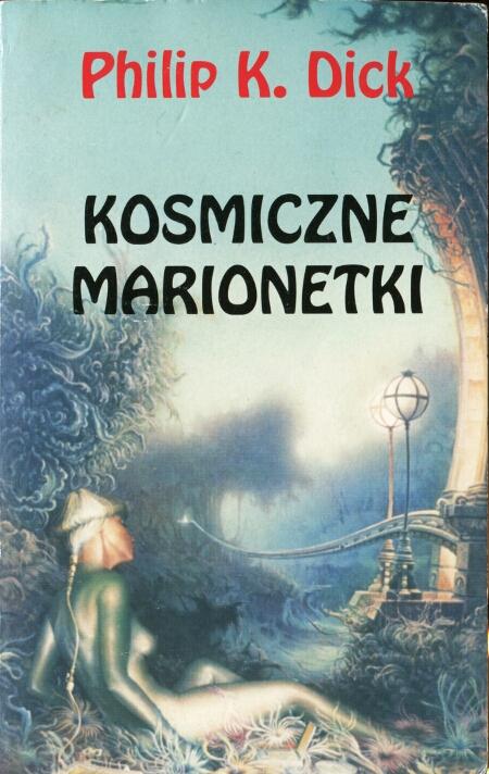 Philip K. Dick - Kosmiczne marionetki (okładka)