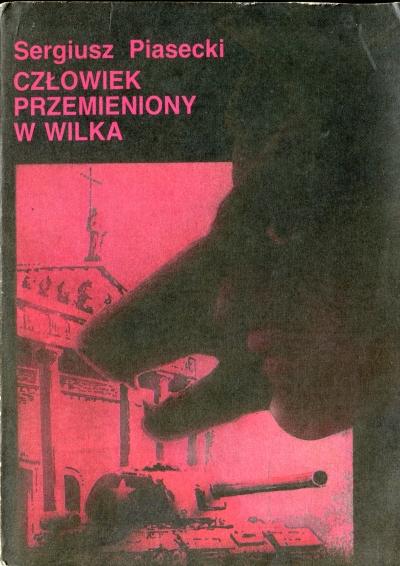 Sergiusz Piasecki - Człowiek przemieniony w wilka (okładka)