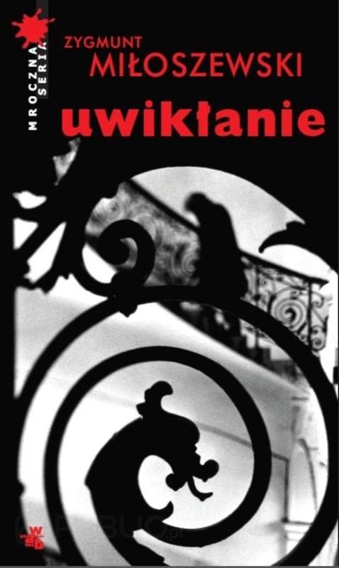 Zygmunt Miłoszewski - Uwikłanie (okładka)