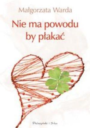 Małgorzata Warda - Nie ma powodu by płakać (okładka)