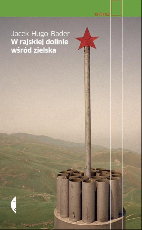 Jacek Hugo-Bader - W rajskiej dolinie wśród zielska (okładka)