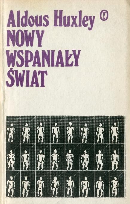Aldous Huxley - Nowy wspaniały świat