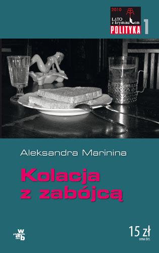 Aleksandra Marinina - Kolacja z zabójcą (okładka)