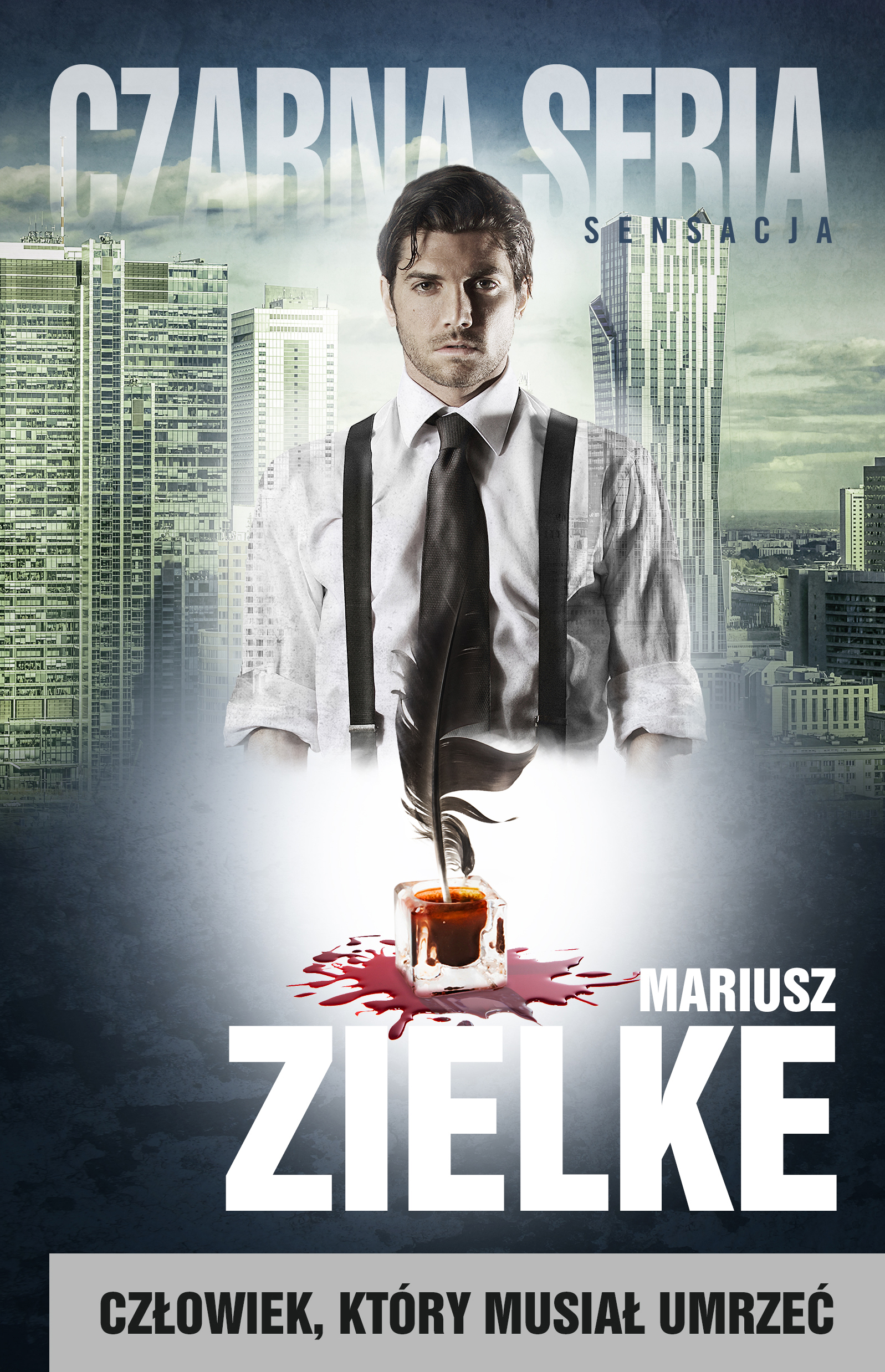 Mariusz Zielke - Człowiek, który musiał umrzeć (okładka)