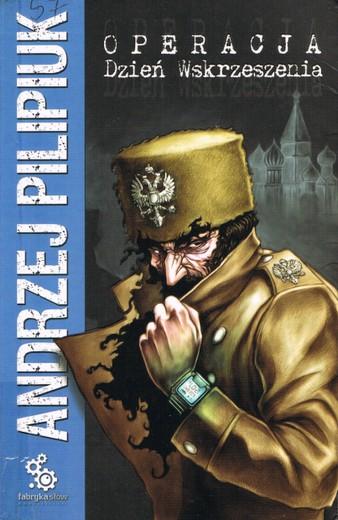 Andrzej Pilipiuk - Operacja Dzień Wskrzeszenia (okładka)
