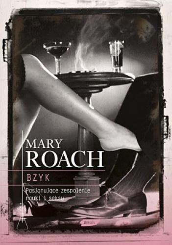Mary Roach - Bzyk (okładka)