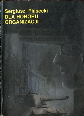 Dla honoru organizacji - Sergiusz Piasecki (okładka)