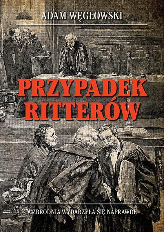 Adam Węgłowski - Przypadek Ritterów (okładka)