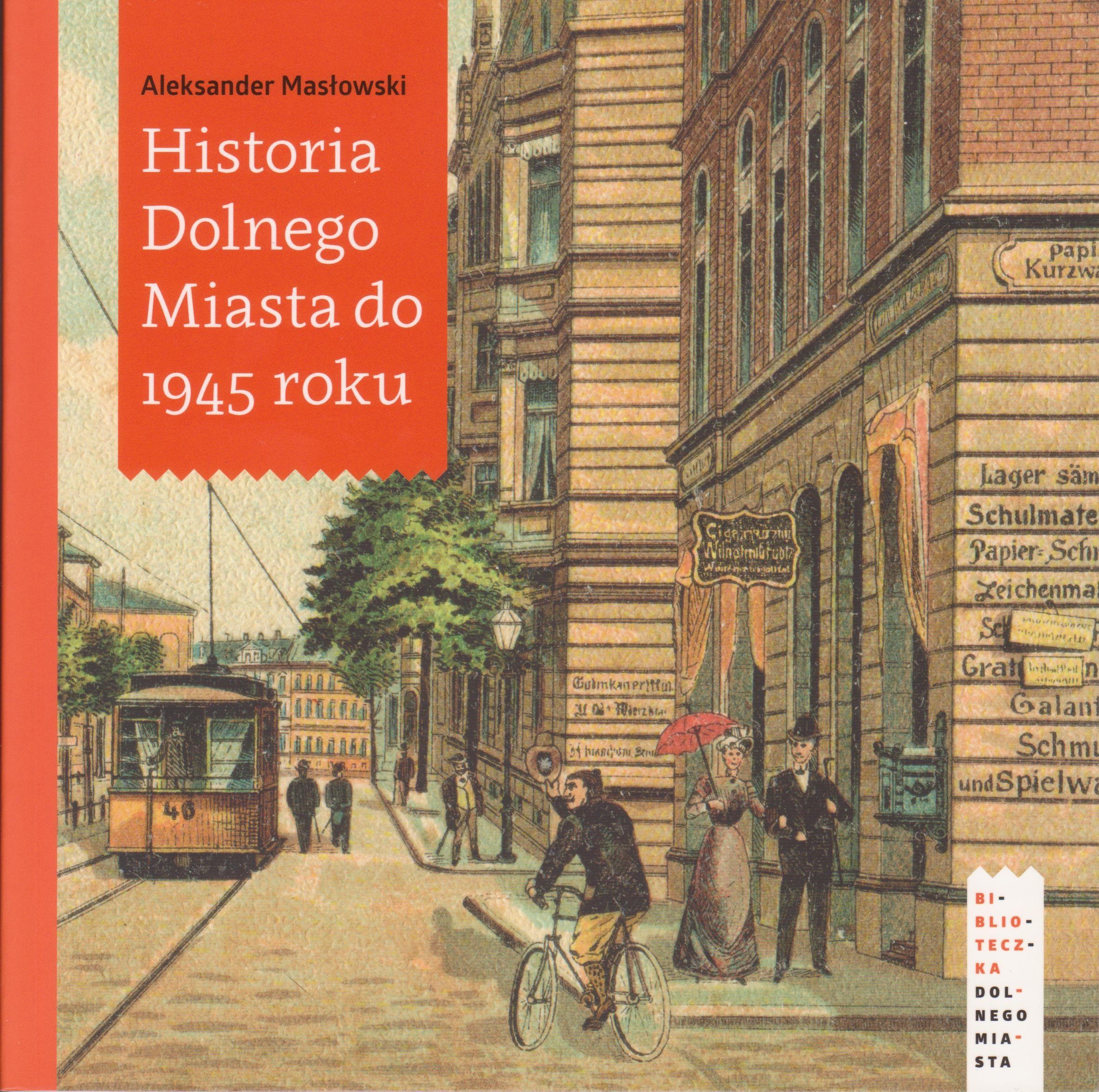 Aleksander Masłowski - Historia Dolnego Miasta do roku 1945 (okładka)