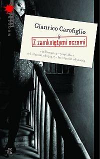 Gianrico Carofiglio - Z zamkniętymi oczami (okładka)