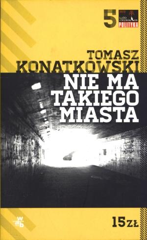 Tomasz Konatkowski - Nie ma takiego miasta (okładka)