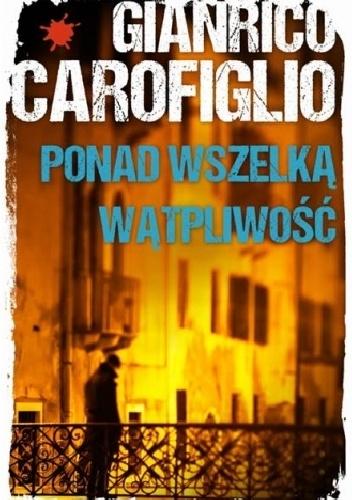 Gianrico Carofiglio - Ponad wszelką wątpliwość (okładka)