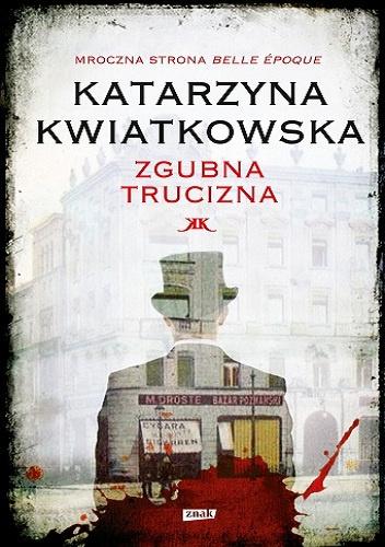Katarzyna Kwiatkowska - Zgubna trucizna (okładka)