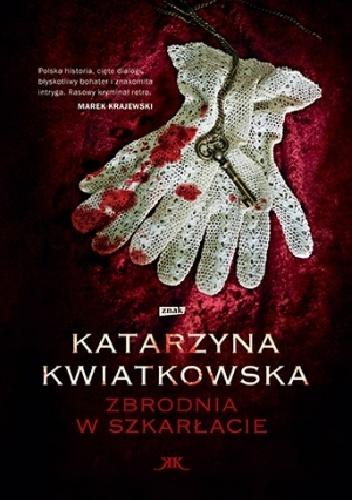 Katarzyna Kwiatkowska - Zbrodnia w szkarłacie (okładka)