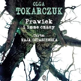 Olga Tokarczuk - Prawiek i inne czasy (okładka)